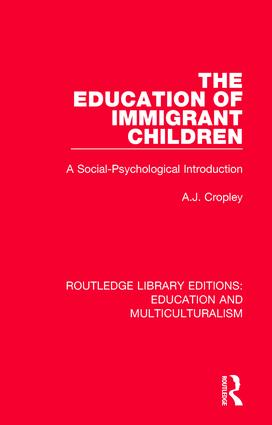 The Education of Immigrant Children: A Social-Psychological Introduction book cover