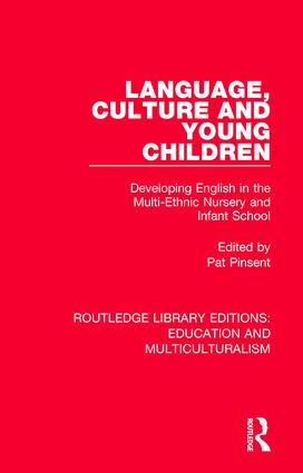 Language, Culture and Young Children: Developing English in the Multi-ethnic Nursery and Infant School, 1st Edition (Paperback) book cover