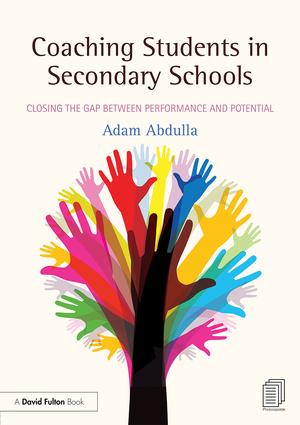 Coaching Students in Secondary Schools: Closing the Gap between Performance and Potential, 1st Edition (Paperback) book cover