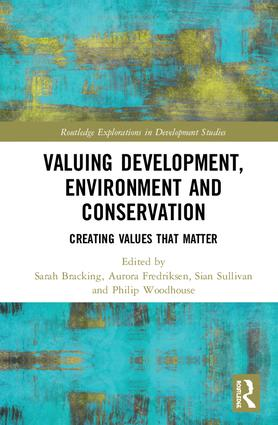Valuing Development, Environment and Conservation: Creating Values that Matter book cover