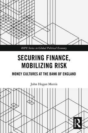 Securing Finance, Mobilizing Risk: Money Cultures at the Bank of England book cover