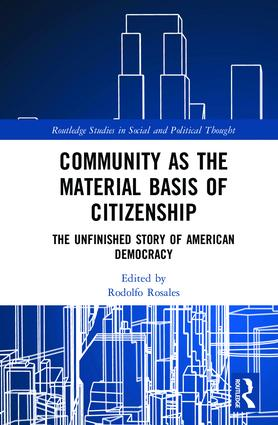 Community and the Material Basis of Citizenship: The Unfinished Story of American Democracy book cover