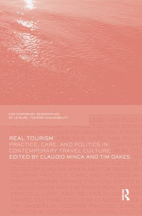 Real Tourism: Practice, Care, and Politics in Contemporary Travel Culture book cover