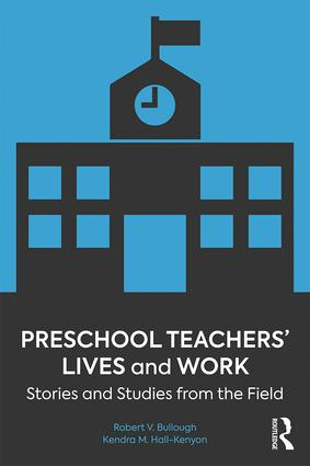 Preschool Teachers' Lives and Work: Stories and Studies from the Field, 1st Edition (Paperback) book cover
