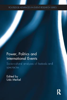 Power, Politics and International Events.: Socio-cultural Analyses of Festivals and Spectacles book cover