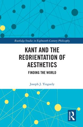 Kant and the Reorientation of Aesthetics (Hardback) book cover