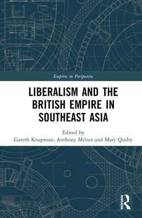 Liberalism and the British Empire in Southeast Asia: 1st Edition (Hardback) book cover