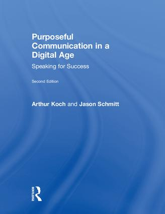Purposeful Communication in a Digital Age: Speaking for Success, 2nd Edition (Hardback) book cover