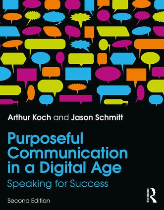 Purposeful Communication in a Digital Age: Speaking for Success, 2nd Edition (Paperback) book cover