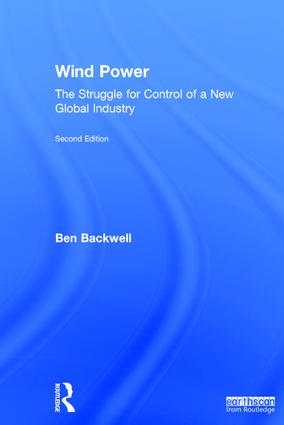 Wind Power: The Struggle for Control of a New Global Industry book cover