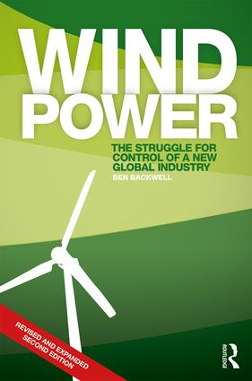 Wind Power: The Struggle for Control of a New Global Industry, 2nd Edition (Paperback) book cover