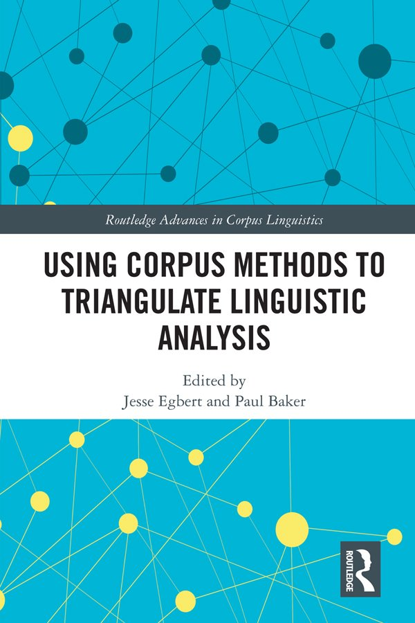 Using Corpus Methods to Triangulate Linguistic Analysis book cover
