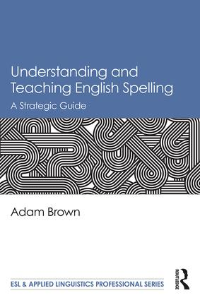 Understanding and Teaching English Spelling: A Strategic Guide book cover