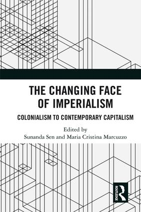 The Changing Face of Imperialism: Colonialism to Contemporary Capitalism, 1st Edition (Hardback) book cover