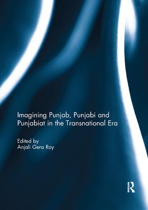 Imagining Punjab, Punjabi and Punjabiat in the Transnational Era: 1st Edition (Paperback) book cover