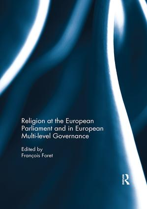Religion at the European Parliament and in European multi-level governance: 1st Edition (e-Book) book cover