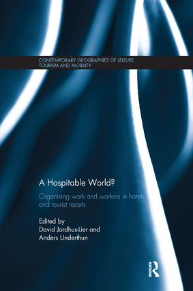 A Hospitable World?: Organising Work and Workers in Hotels and Tourist Resorts book cover