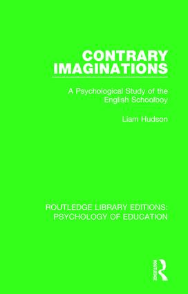 Contrary Imaginations: A Psychological Study of the English Schoolboy, 1st Edition (e-Book) book cover
