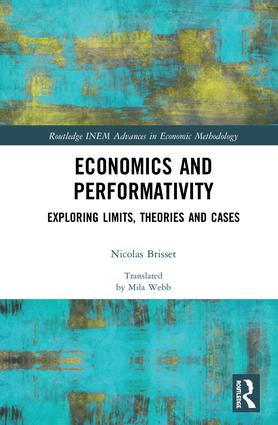 Economics and Performativity: Exploring Limits, Theories and Cases, 1st Edition (Hardback) book cover