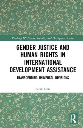 Gender Justice and Human Rights in International Development Assistance: Transcending Universal Divisions, 1st Edition (Hardback) book cover