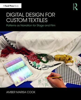 Digital Design for Custom Textiles: Patterns as Narration for Stage and Film book cover