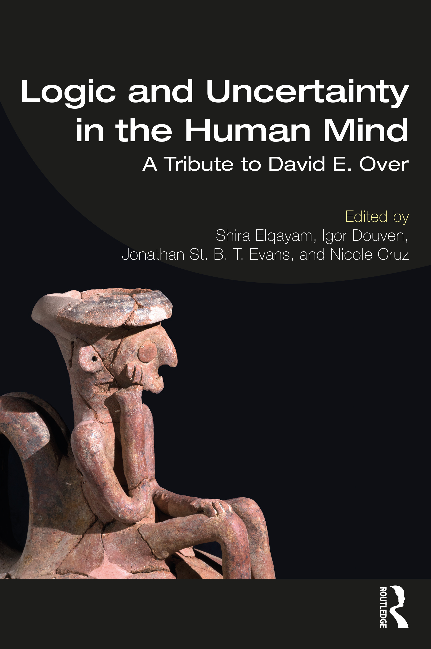 Logic and Uncertainty in the Human Mind: A Tribute to David E. Over book cover
