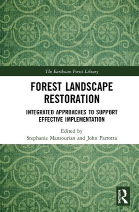 Forest Landscape Restoration: Integrated Approaches to Support Effective Implementation, 1st Edition (Hardback) book cover