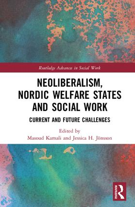Neoliberalism, Nordic Welfare States and Social Work: Current and Future Challenges, 1st Edition (Hardback) book cover