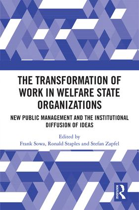 The Transformation of Work in Welfare State Organizations: New Public Management and the Institutional Diffusion of Ideas, 1st Edition (Hardback) book cover