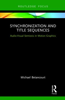 Synchronization and Title Sequences: Audio-Visual Semiosis in Motion Graphics, 1st Edition (Hardback) book cover