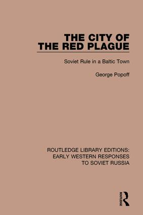 The City of the Red Plague: Soviet Rule in a Baltic Town, 1st Edition (Hardback) book cover