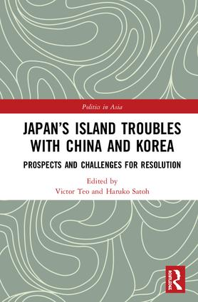 Japan's Island Troubles with China and Korea: Prospects and Challenges for Resolution book cover