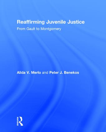 Reaffirming Juvenile Justice: From Gault to Montgomery book cover
