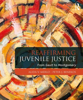 Reaffirming Juvenile Justice: From Gault to Montgomery (Paperback) book cover