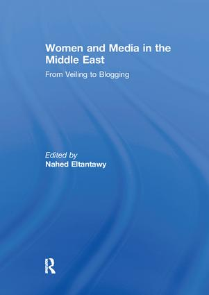 Women and Media in the Middle East: From Veiling to Blogging, 1st Edition (Paperback) book cover