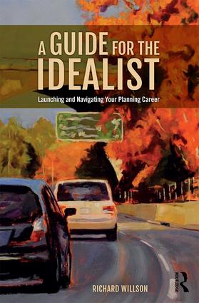 A Guide for the Idealist: Launching and Navigating Your Planning Career (Paperback) book cover