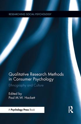 Qualitative Research Methods in Consumer Psychology: Ethnography and Culture, 1st Edition (Paperback) book cover
