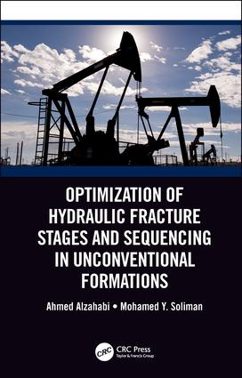 Optimization of Hydraulic Fracture Stages and Sequencing in Unconventional Formations: 1st Edition (Hardback) book cover