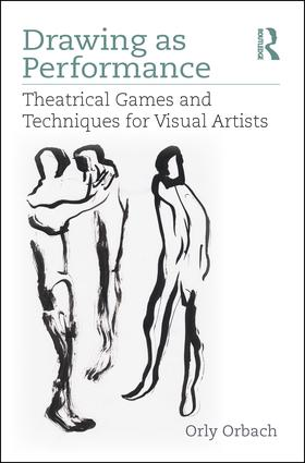 Drawing as Performance: Theatrical Games and Techniques for Visual Artists book cover