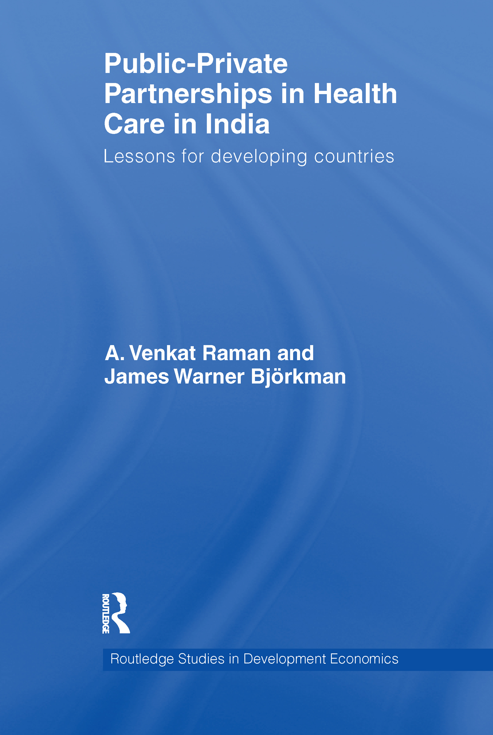 Public-Private Partnerships in Health Care in India