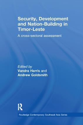 Security, Development and Nation-Building in Timor-Leste: A Cross-sectoral Assessment book cover