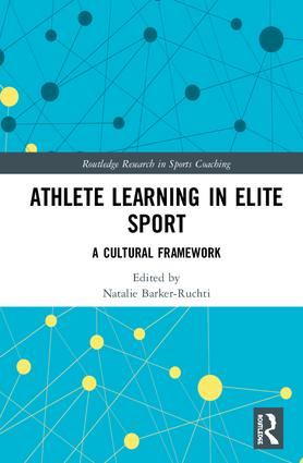 Athlete Learning in Elite Sport: A Cultural Framework book cover