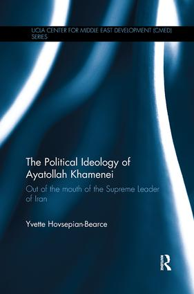 The Political Ideology of Ayatollah Khamenei: Out of the Mouth of the Supreme Leader of Iran book cover