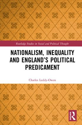 Nationalism, Inequality and England's Political Predicament: 1st Edition (Hardback) book cover
