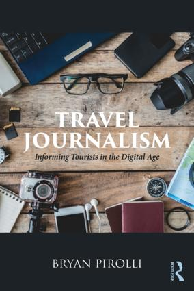 Travel Journalism: Informing Tourists in the Digital Age, 1st Edition (Paperback) book cover