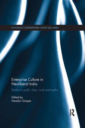 Enterprise Culture in Neoliberal India: Studies in Youth, Class, Work and Media, 1st Edition (Paperback) book cover