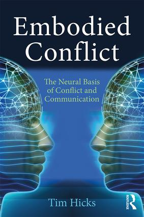 Embodied Conflict: The Neural Basis of Conflict and Communication, 1st Edition (Paperback) book cover
