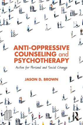 Anti-Oppressive Counseling and Psychotherapy: Action for Personal and Social Change, 1st Edition (Paperback) book cover