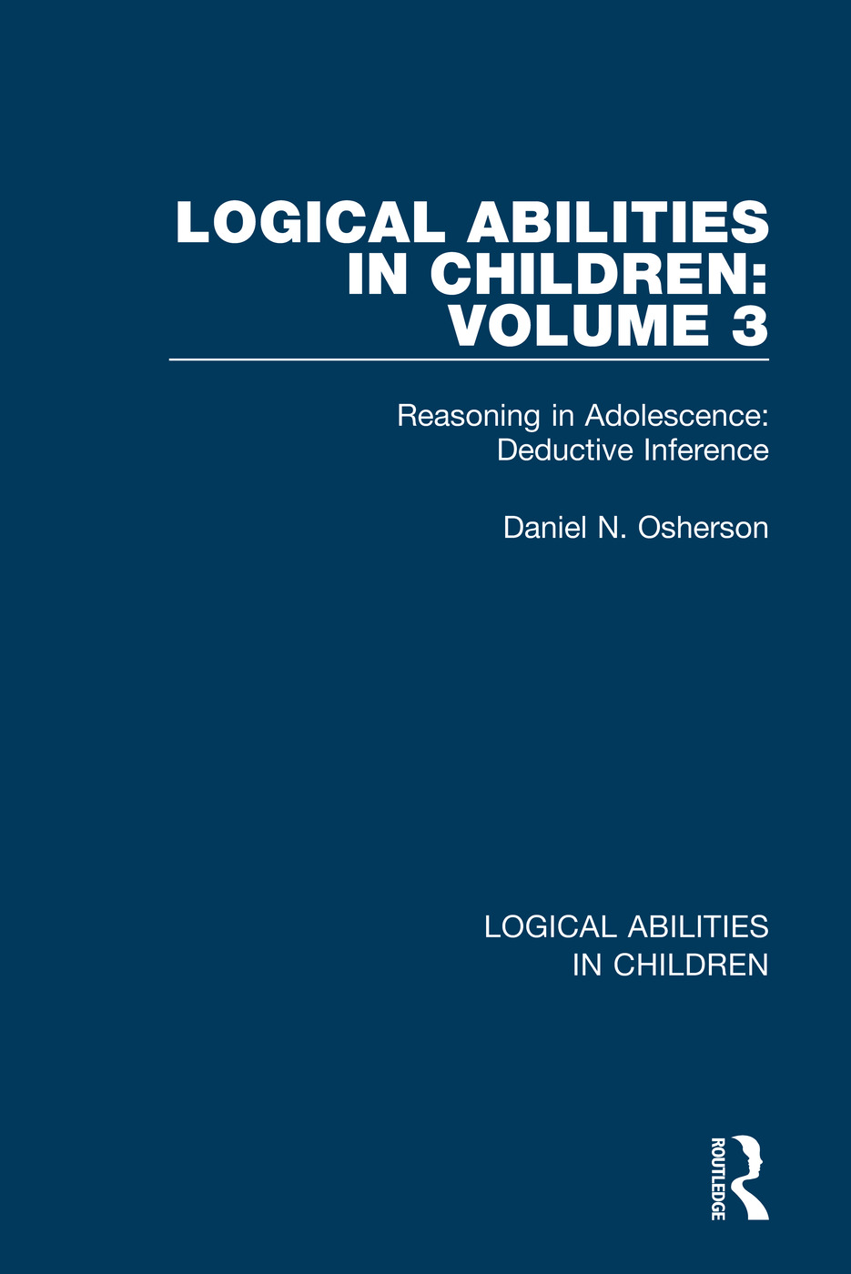 Logical Abilities in Children: Volume 3: Reasoning in Adolescence: Deductive Inference book cover