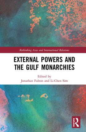 External Powers and the Gulf Monarchies: 1st Edition (Hardback) book cover